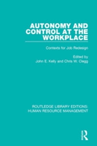 Autonomy and Control at the Workplace: Contexts for Job Redesign
