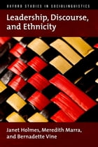Leadership, Discourse, and Ethnicity by Janet Holmes
