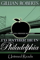 I'd Rather Be in Philadelphia by Gillian Roberts