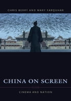 China on Screen: Cinema and Nation