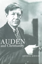 Auden and Christianity by Mr. Arthur Kirsch
