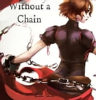 Without a Chain by Susan Shine