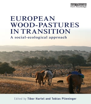 European Wood-pastures in Transition A Social-ecological Approach