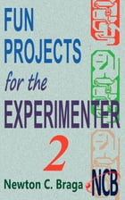 Fun Projects for the Experimenter - volume 2 by Newton C. Braga
