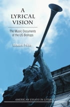A Lyrical Vision: The Musical Documents of the US Bishops by Edward Foley