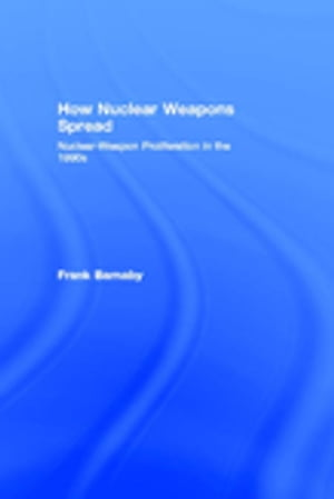 How Nuclear Weapons Spread Nuclear-Weapon Proliferation in the 1990s