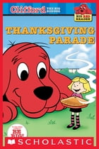 Clifford Big Red Reader: Thanksgiving Parade by Norman Bridwell