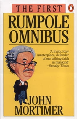 Book The First Rumpole Omnibus by John Mortimer