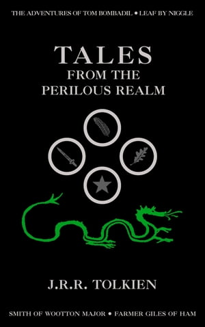 Tales from the Perilous Realm: Roverandom and Other Classic Faery Stories by J. R. R. Tolkien