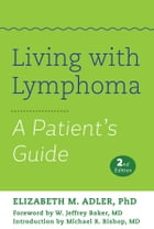 Living with Lymphoma: A Patient's Guide