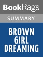 Brown Girl Dreaming by Jacqueline Woodson Summary & Study Guide by BookRags