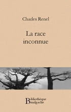 La race inconnue by Charles Renel