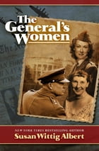The General's Women: A Novel by Susan Wittig Albert