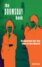 The Doomsday Book: Scenarios for the End of the World