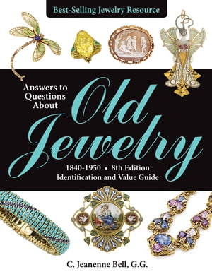 Answers to Questions About Old Jewelry,  1840-1950 Identification and Value Guide