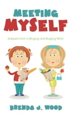 Meeting Myself: Snippets from a Binging and Bulging Mind