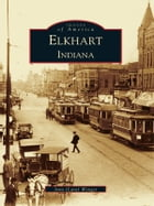 Elkhart by Amy (Lant) Wenger
