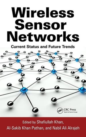 Wireless Sensor Networks: Current Status and Future Trends