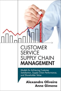 Book Customer Service Supply Chain Management: Models for Achieving Customer Satisfaction, Supply Chain… by Alexandre Oliveira