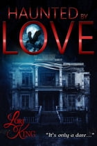 Haunted By Love by Lori King
