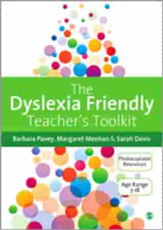 The Dyslexia-Friendly Teacher′s Toolkit: Strategies for Teaching Students 3-18 by Barbara Pavey