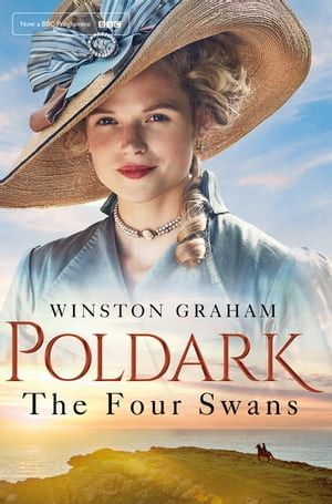 The Four Swans A Novel of Cornwall 1795-1797