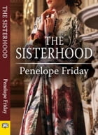 The Sisterhood by Penelope Friday