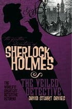 The Further Adventures of Sherlock Holmes: The Veiled Detective Cover Image