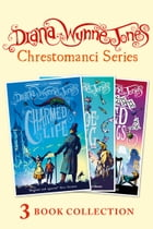 The Chrestomanci series: 3 Book Collection (The Charmed Life, The Pinhoe Egg, Mixed Magics) by Diana Wynne Jones