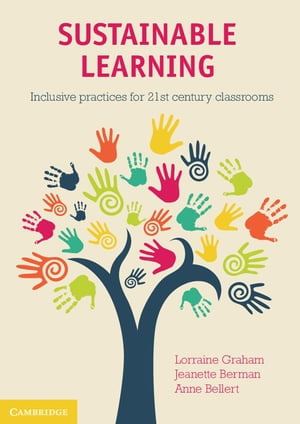 Sustainable Learning Inclusive Practices for 21st Century Classrooms
