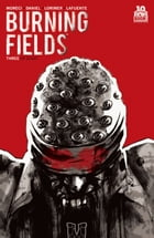 Burning Fields #3 (of 8) by Michael Moreci