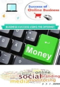 Sucess of Online Business - Business Success Using The Internet