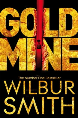 Book Gold Mine by Wilbur Smith