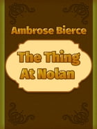 The Thing at Nolan by Ambrose Bierce