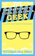 The Party Boy's Guide to Dating a Geek 7b17333d-fc47-42e7-a374-962863d0bd0f