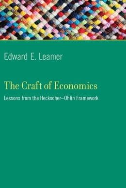 Book The Craft of Economics: Lessons from the Heckscher-Ohlin Framework by Edward E. Leamer