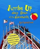 Arriba Up, Abajo Down at the Boardwalk: A Picture Book of Opposites (in English & Spanish) by Karl Beckstrand
