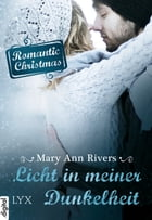 Romantic Christmas - Licht in meiner Dunkelheit by Mary Ann Rivers
