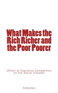 What Makes the Rich Richer and the Poor Poorer