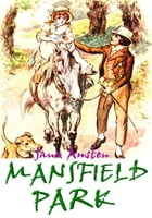 Mansfield Park: With illustrations by Jane Austen