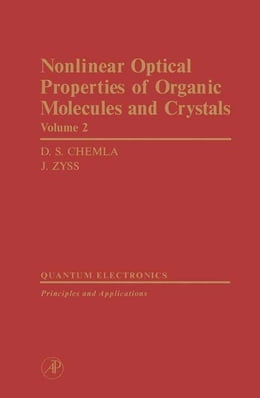 Book Nonlinear Optical Properties of Organic Molecules and Crystals V2 by Chemla, D.S.