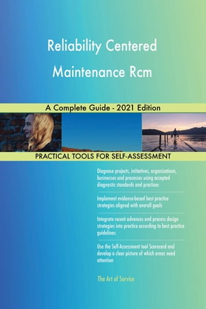 Reliability Centered Maintenance Rcm A Complete Guide - 2021 Edition by Gerardus Blokdyk