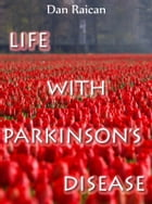 Life with Parkinson's Disease by Dan Raican