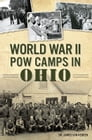 World War II POW Camps in Ohio Cover Image