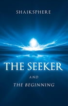 The Seeker and the Beginning Cover Image