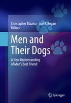 Men and Their Dogs: A New Understanding of Man's Best Friend by Christopher Blazina
