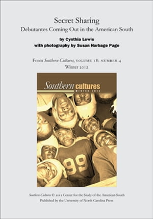 Secret Sharing: Debutantes Coming Out in the American South: An article from Southern Cultures 18:4, Winter 2012
