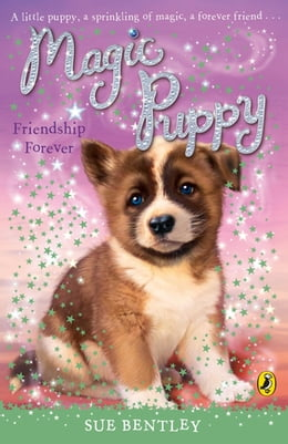 Book Magic Puppy: Friendship Forever by Sue Bentley