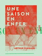 Une saison en Enfer by Arthur Rimbaud