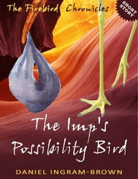 The Firebird Chronicles: The Imp's Possibility Bird